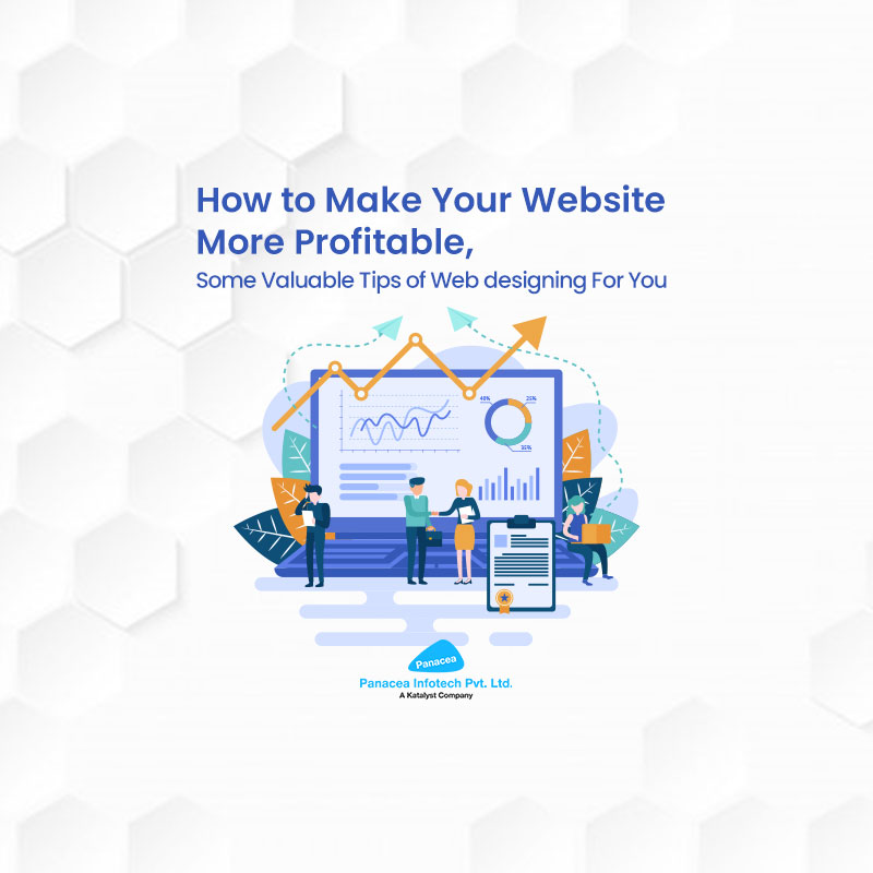 How to Make Your Website More Profitable – Some Valuable Tips of Web designing For You