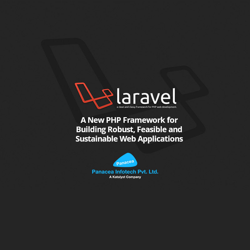 Laravel: A New PHP Framework for Building Robust, Feasible and Sustainable Web Applications