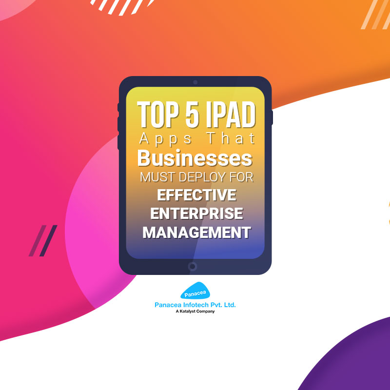 Top 5 iPad Apps That Businesses Must Deploy for Effective Enterprise Management