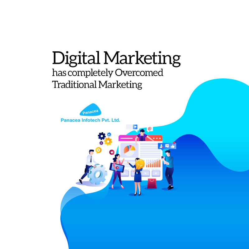 Digital Marketing has completely Overcomed Traditional Marketing .. !!