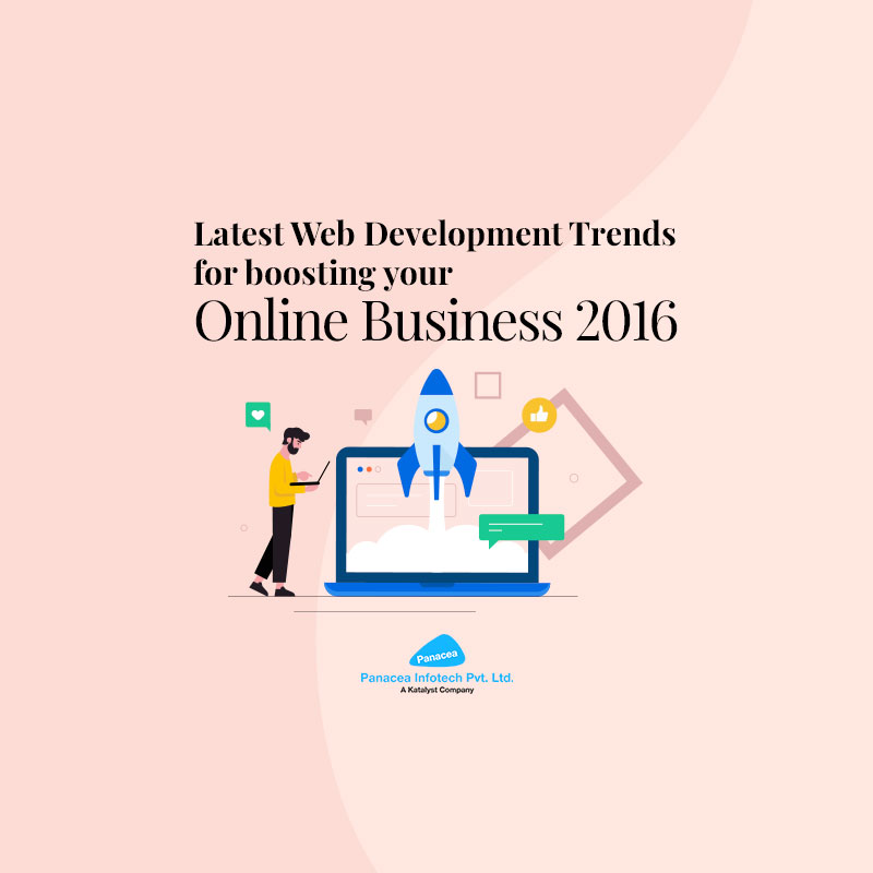 Latest Web Development Trends for boosting your Online Business – 2016