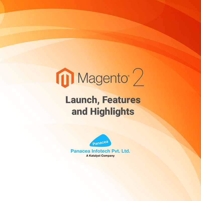 Magento 2 Launch, Features and Highlights