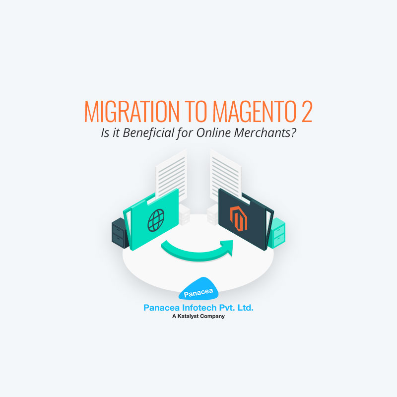 Migration to Magento 2 – Is it Beneficial for Online Merchants?