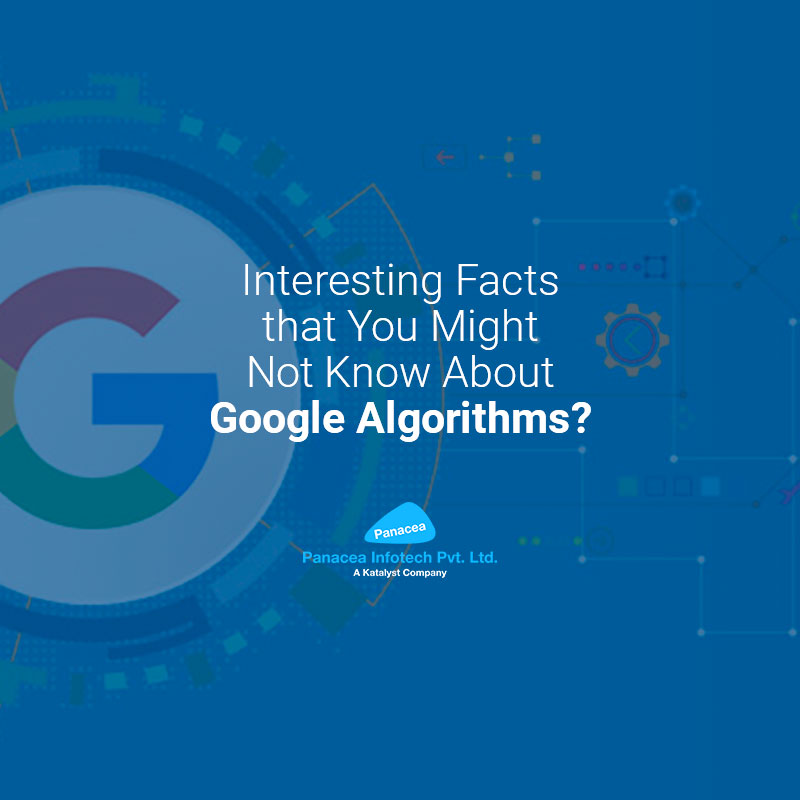 Interesting Facts that You Might Not Know About Google Algorithms?