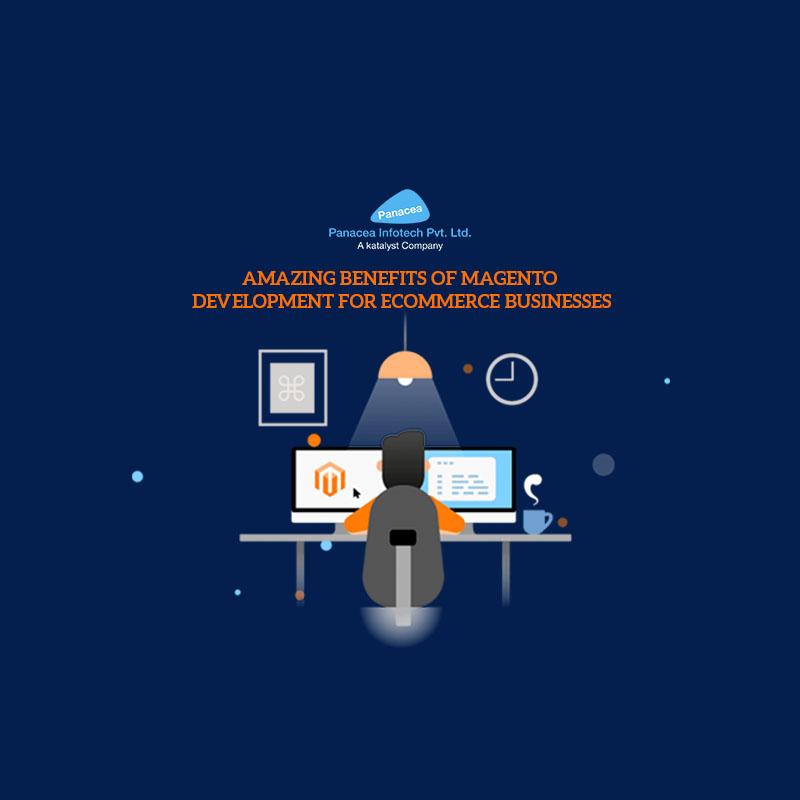 Amazing Benefits Of Magento Development for eCommerce Businesses