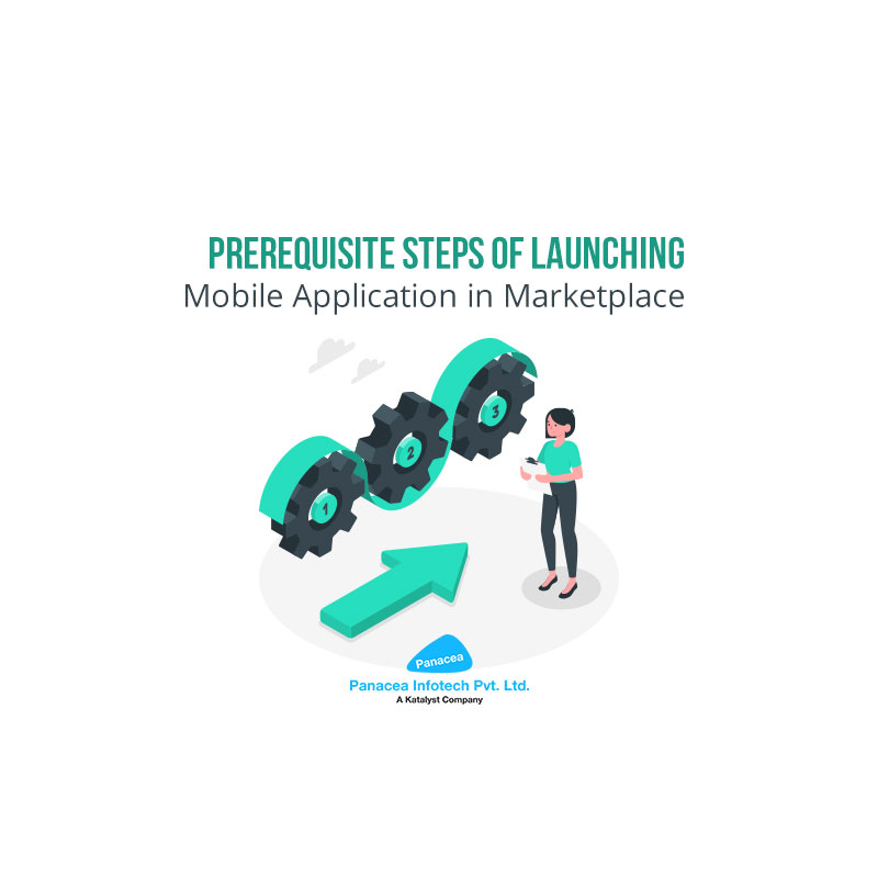 Prerequisite Steps of Launching Mobile Application in Marketplace