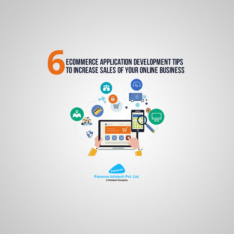 6 Ecommerce Application Development Tips to Increase Sales of Your Online Business