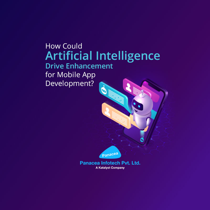 How Could Artificial Intelligence Drive Enhancement for Mobile App Development?