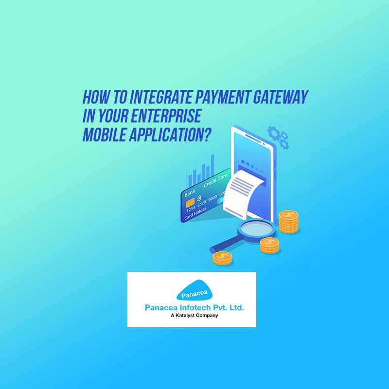 How to Integrate Payment Gateway in Your Enterprise Mobile Application?