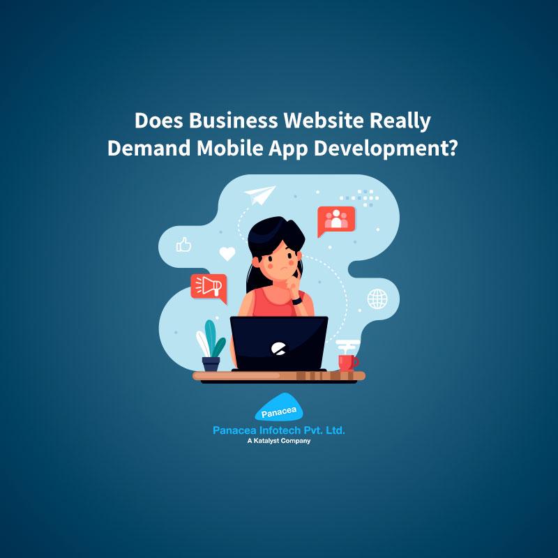 Does Business Website Really Demand Mobile App Development?