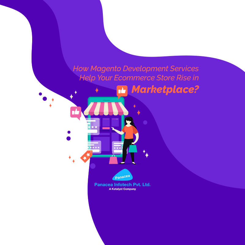 How-Magento-Development-Services-Help-Your-Ecommerce-Store-Rise-in-Marketplace