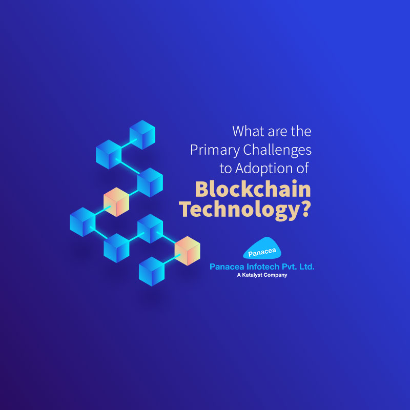 What are the Primary Challenges to Adoption of Blockchain Technology?