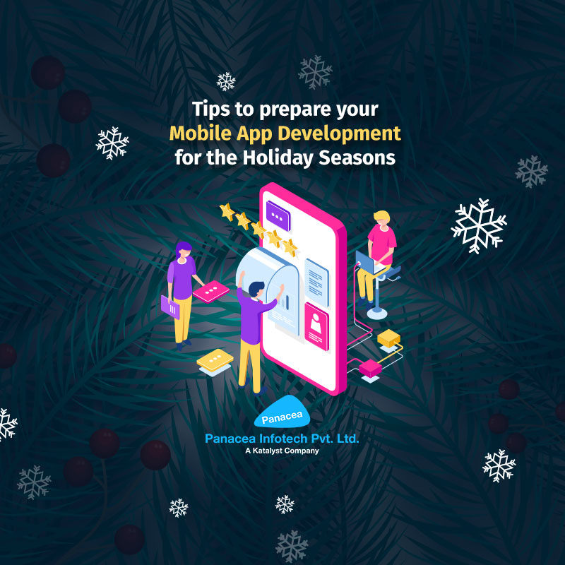 Tips to prepare your Mobile App Development for the Holiday Seasons