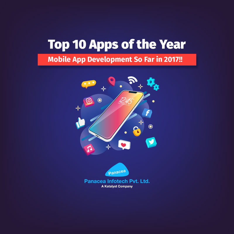 Top 10 Apps of the Year: Mobile App Development So Far in 2017!!