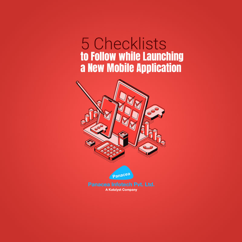 5 Checklists to Follow while Launching a New Mobile Application