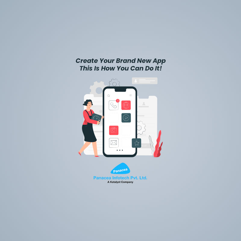Create Your Brand New App- This Is How You Can Do It!