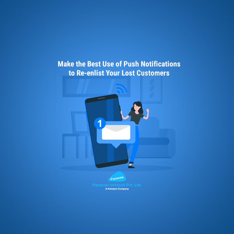 Make the Best Use of Push Notifications to Re-enlist Your Lost Customers