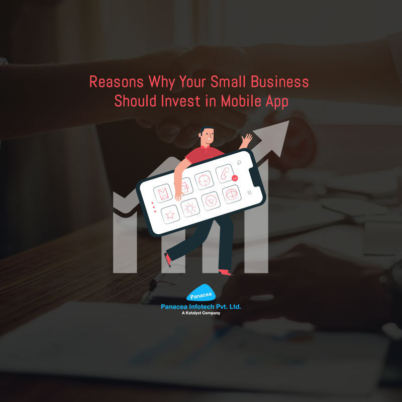 Reasons Why Your Small Business Should Invest in Mobile App