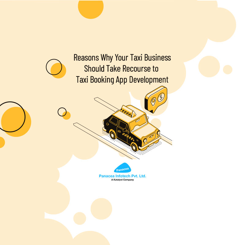 Reasons Why Your Taxi Business Should Take Recourse to Taxi Booking App Development