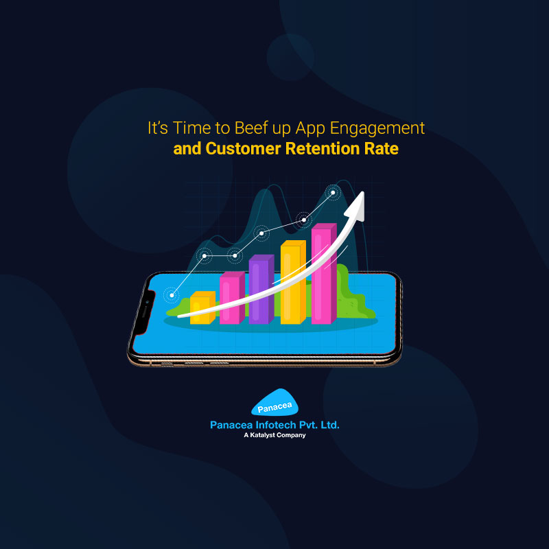 It's Time to Beef up App Engagement and Customer Retention Rate