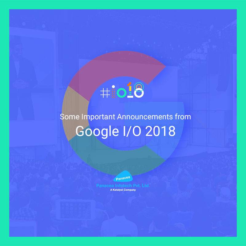 Some Important Announcements from Google I/O 2018