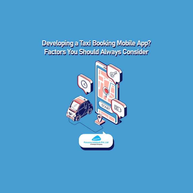 Developing a Taxi Booking Mobile App? Factors You Should Always Consider