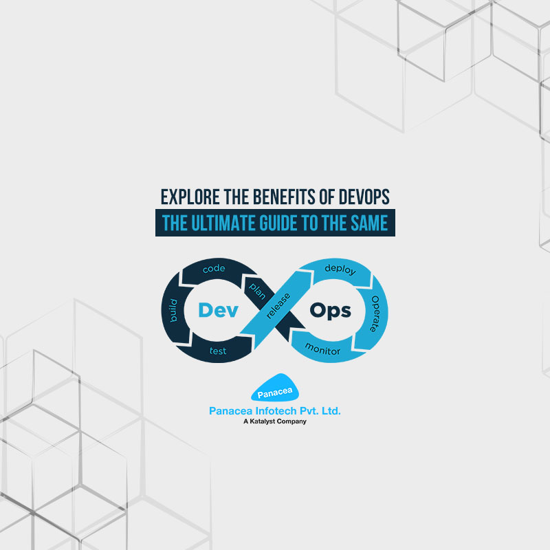 Explore the Benefits of DevOps- The Ultimate Guide to the Same