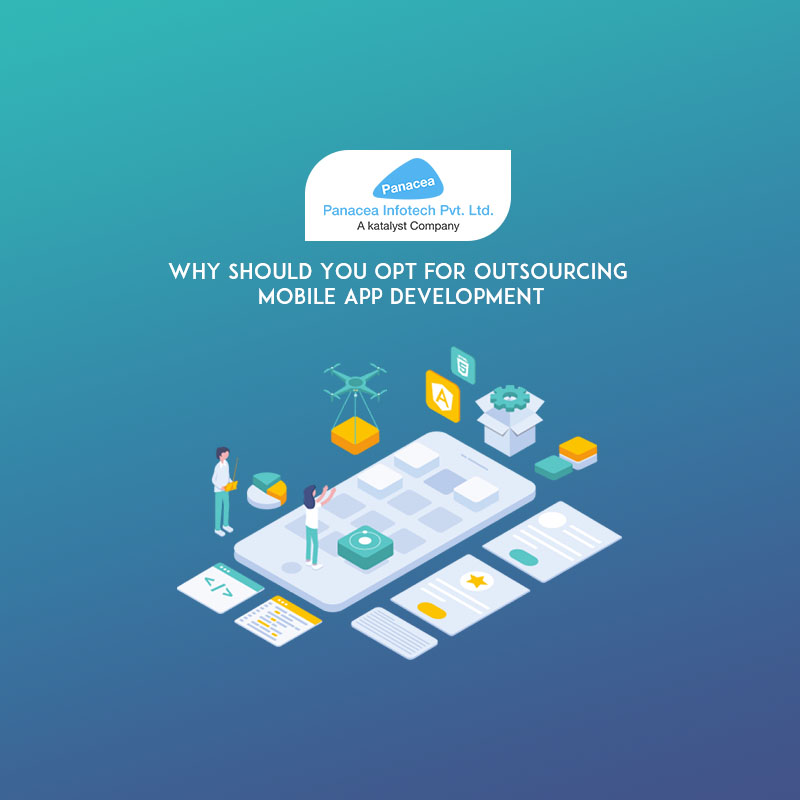 Why Should You Opt for Outsourcing Mobile App Development