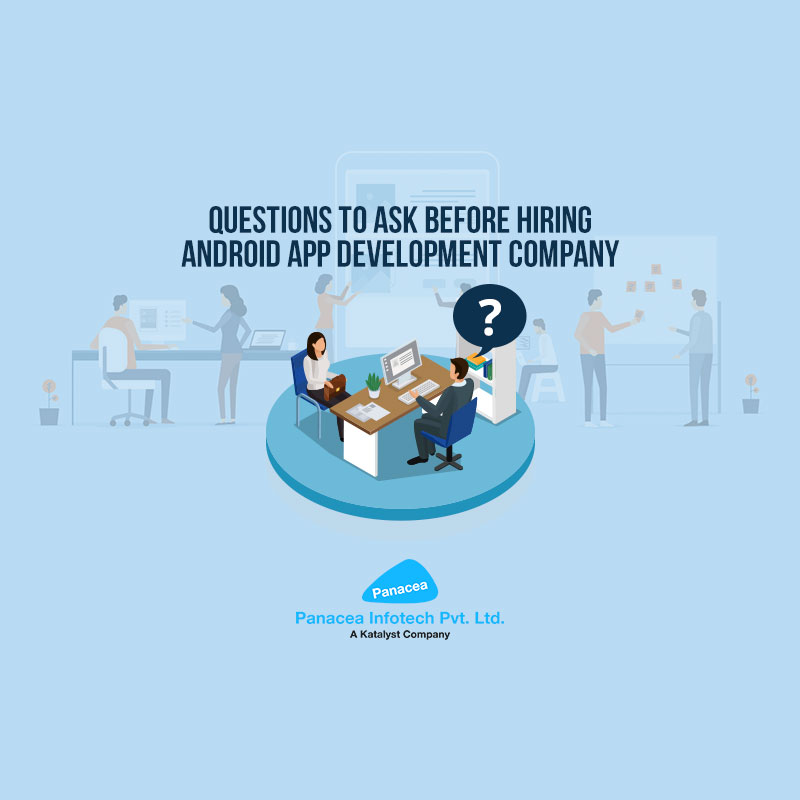 Questions to Ask Before Hiring Android App Development Company