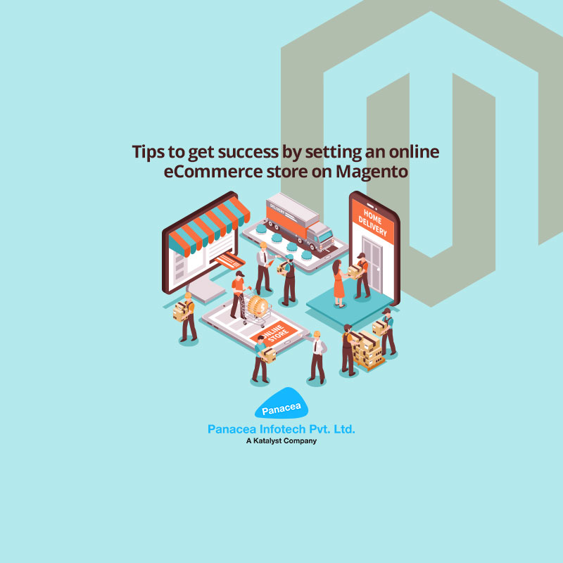 Tips to get success by setting an online eCommerce store on Magento