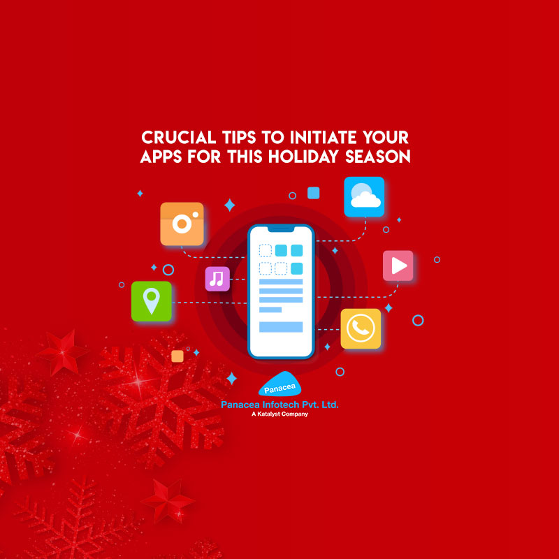 Crucial tips to initiate your apps for this Holiday season