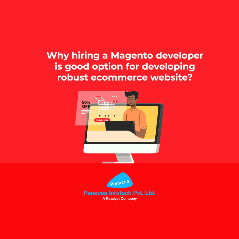 Why hiring a Magento developer is good option for developing robust ecommerce website?