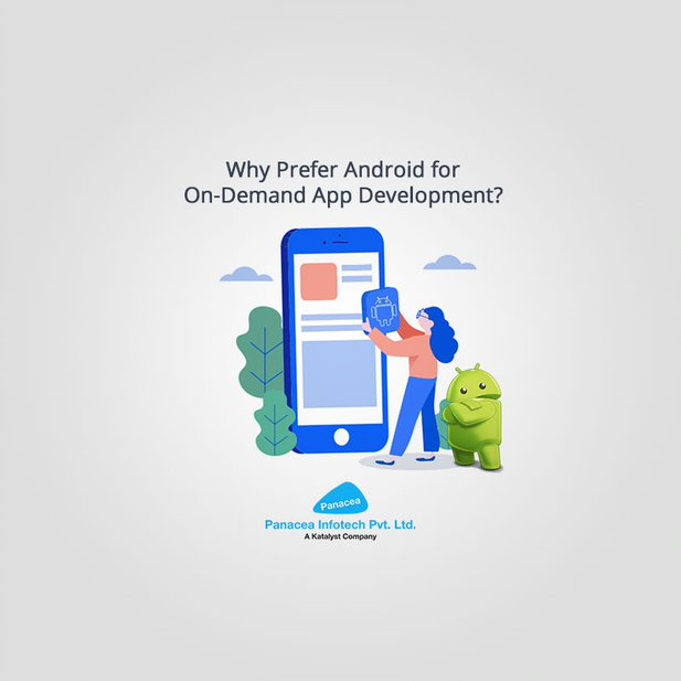 Why Prefer Android for On-Demand App Development?