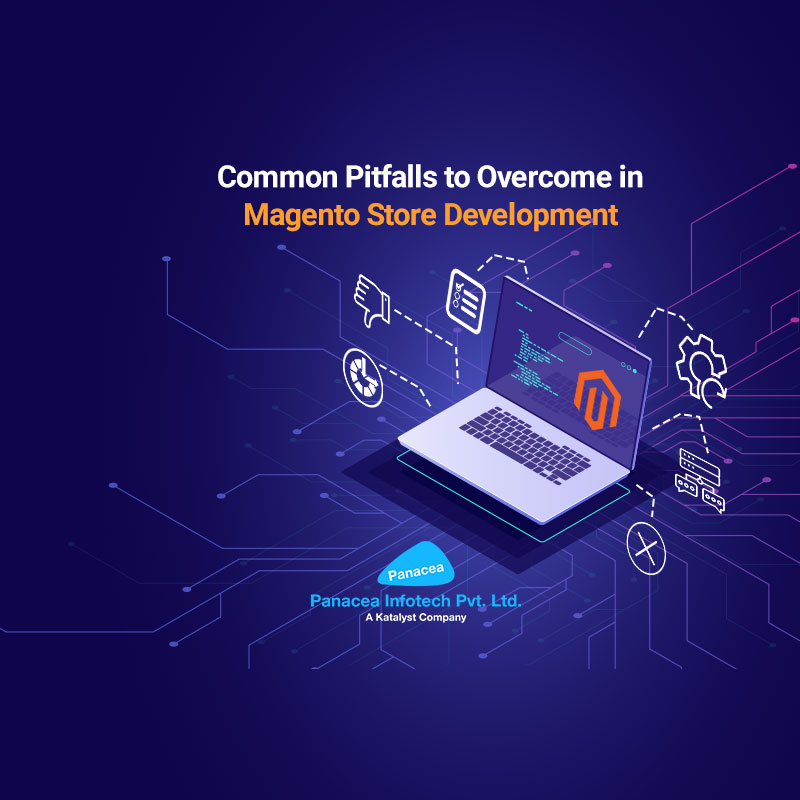 Common Pitfalls to Overcome in Magento Store Development