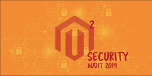 Magento 2 Security audit 2019