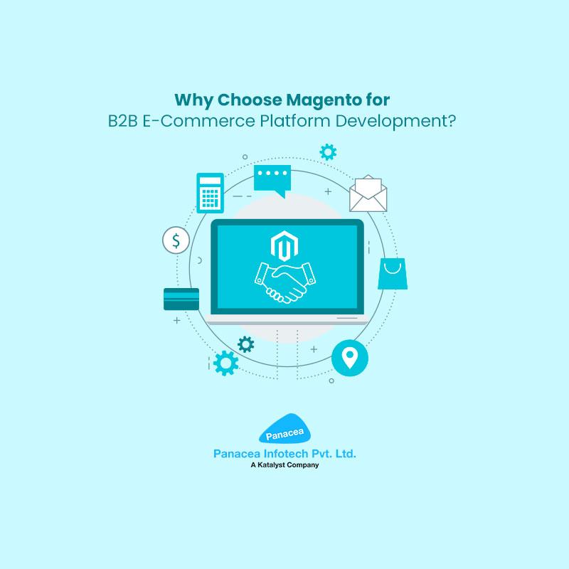 Why Choose Magento for B2B E-Commerce Platform Development?