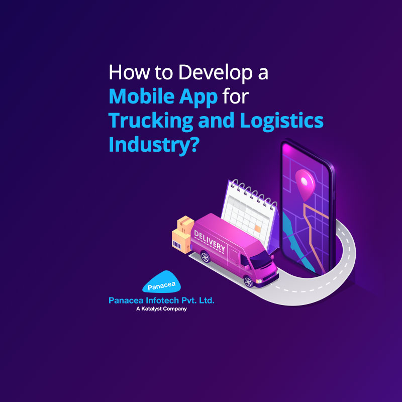 How to Develop a Mobile App for Trucking and Logistics Industry?
