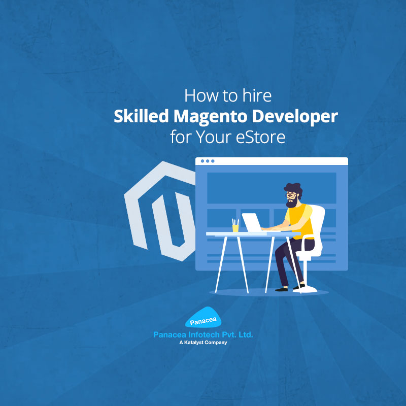 How to hire Skilled Magento Developer for Your eStore