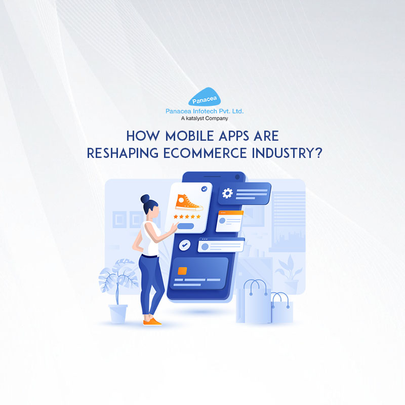 How Mobile apps are reshaping eCommerce industry