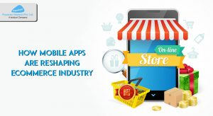 How Mobile apps are reshaping ecommerce industry?