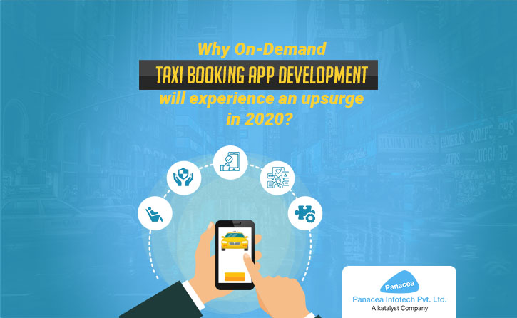 Why On-Demand Taxi Booking App Development will experience an upsurge in 2020?