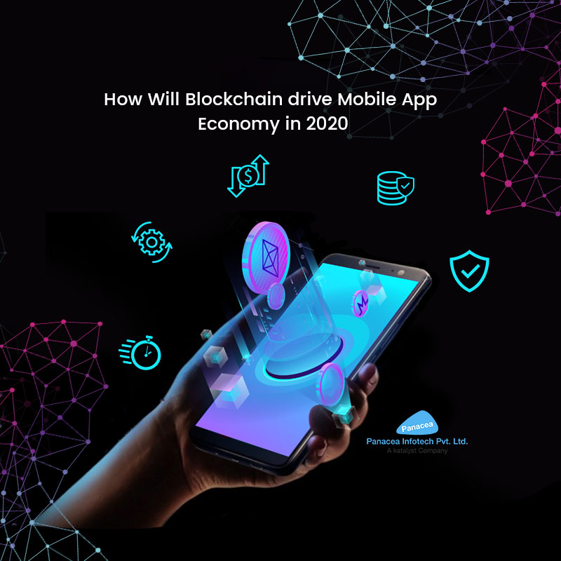 How Will Blockchain drive Mobile App Economy in 2020