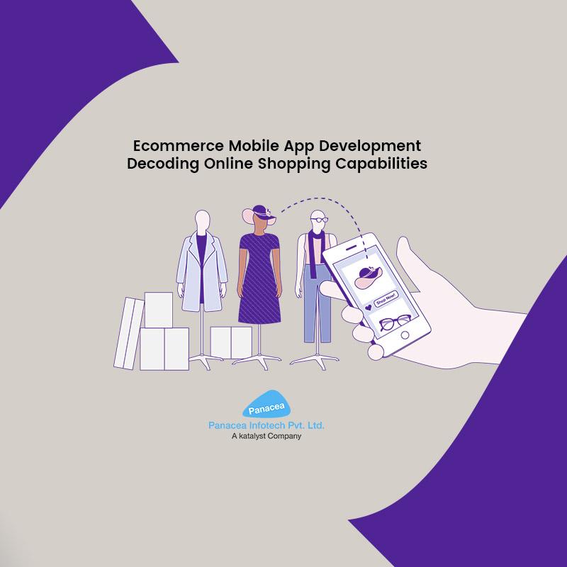 Ecommerce App Development Decoding Online Shopping Capabilities