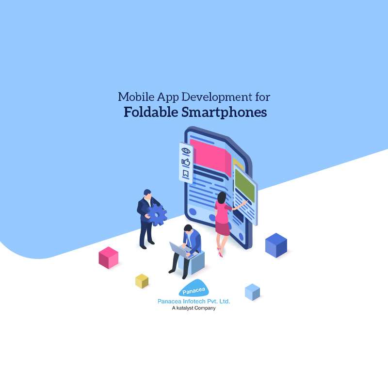 Mobile App Development for Foldable Smartphones