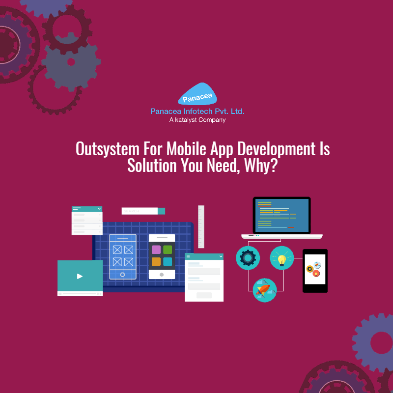 OutSystems For Mobile App Development Is Solution You Need, Why?
