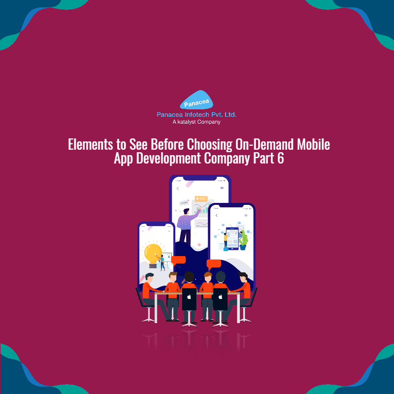 Elements to See Before Choosing On-Demand Mobile App Development Company Part 6