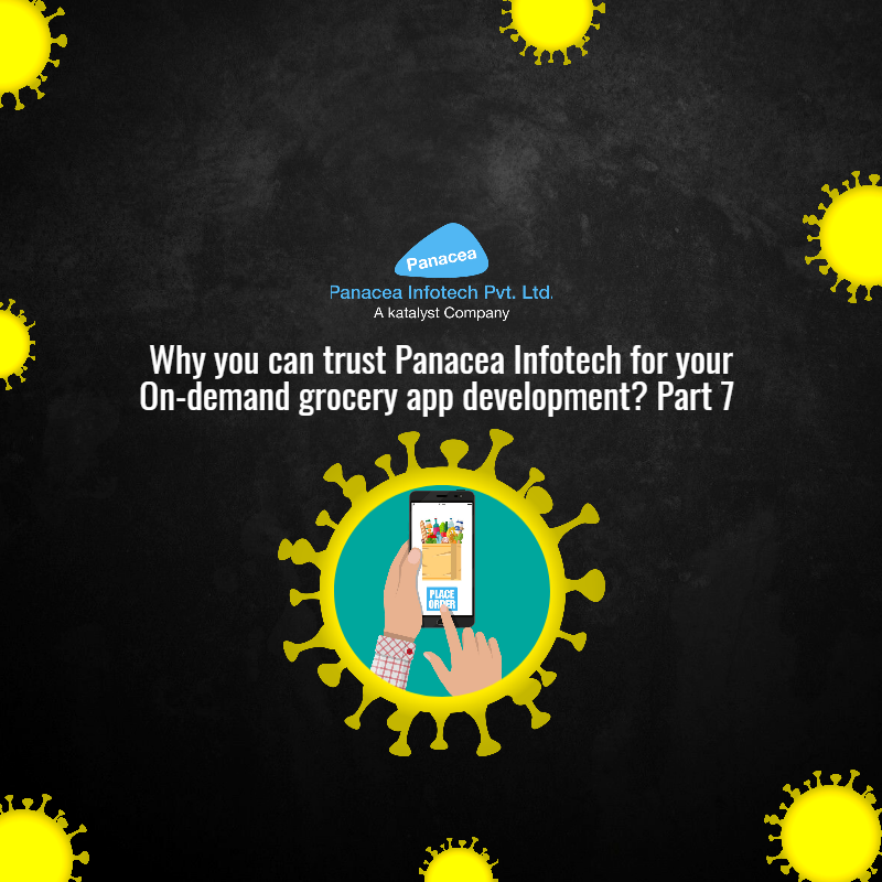Why you can trust Panacea Infotech for your On-demand grocery app development? Part 7